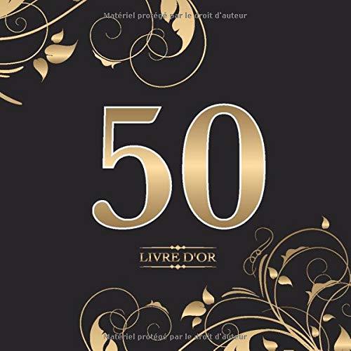 50 Livre d'or: Pour le 50e anniversaire | Pour les félicitations, les dictons, les dessins et les photos | Pour 30 à 60 invites | Design : Or sur noir par Livres d'or avec coeur