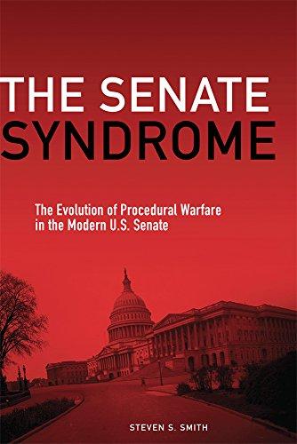 The Senate Syndrome: The Evolution of Procedural Warfare in the Modern U.S. Senate (JULIAN J ROTHBAUM DISTINGUISHED LECTURE SERIES, Band 12)