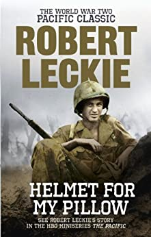 Helmet for my Pillow: The World War Two Pacific Classic von [Leckie, Robert]