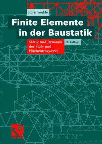 Finite Elemente in der Baustatik: Statik und Dynamik der Stab- und Flächentragwerke