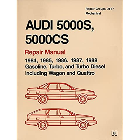Audi 5000s 5000Cs Official Factory Repair Manual: 1984-1988, Gasoline, Turbo, and Turbo Diesel Including Wagon and