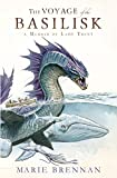 Voyage of the Basilisk: A Memoir by Lady Trent (A Natural History of Dragons 3) (Memoir By Lady Trent 3)