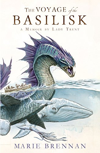 Voyage Of The Basilisk: A Memoir By Lady Trent (A Natural History of Dragons) por Marie Brennan