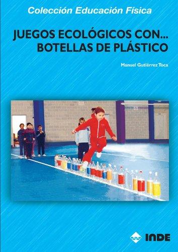 Juegos Ecológicos Con . . . Botellas De Plástico