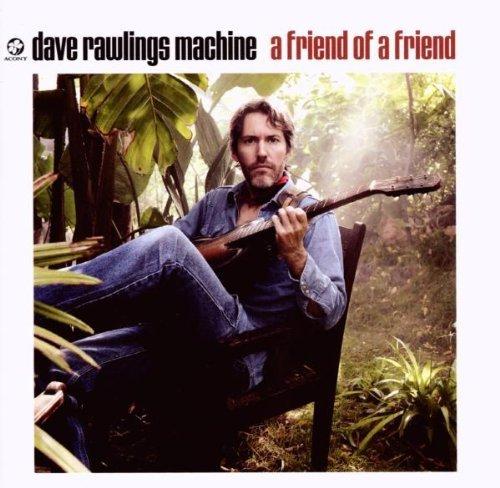 a-friend-of-a-friend-by-dave-rawlings-machine-2009-11-17