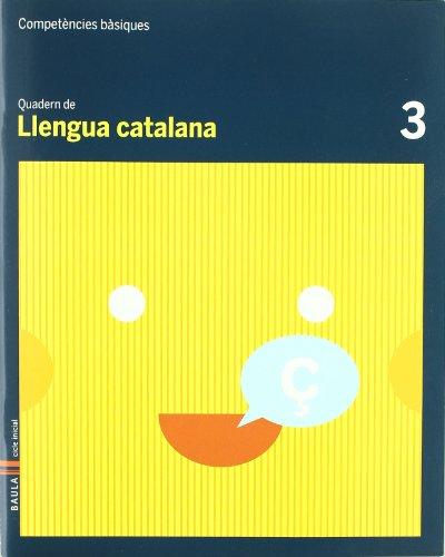 Quadern Llengua Catalana 3 C.Bas. (Projecte Competències Bàsiques)