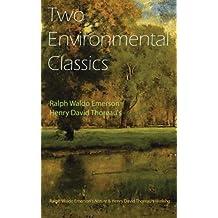 Two Environmental Classics: Ralph Waldo Emerson's Nature & Henry David Thoreau's Walking