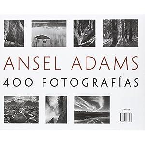 Ansel Adams. 400 Fotografías (Photoclub)
