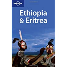 Ethiopia & Eritrea: Country Guide (LONELY PLANET ETHIOPIA AND ERITREA)