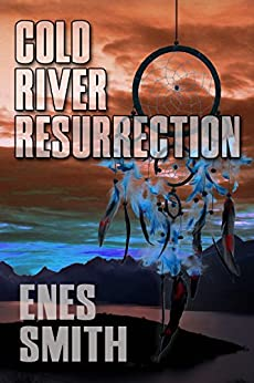 Cold River Resurrection (Cold River Series, Book 2) par [Smith, Enes]