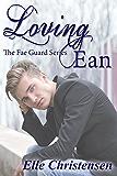 Loving Ean (The Fae Guard Book 2)
