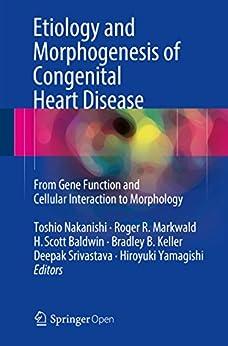 Etiology And Morphogenesis Of Congenital Heart Disease: From Gene Function And Cellular Interaction To Morphology por Toshio Nakanishi epub