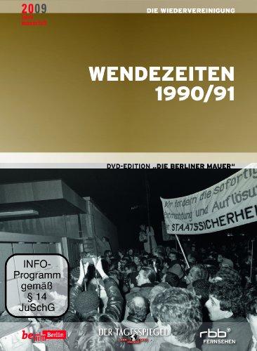 Die Berliner Mauer - 'Wendezeiten 1990/1991' (Neunter Teil der DVD-Edition)