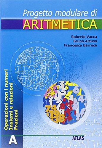 Percorsi modulari di aritmetica. Tomo A. Per la Scuola media