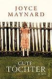 Gute Töchter von Joyce Maynard