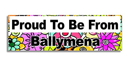 proud-to-be-from-ballymena-car-sticker-sign-coche-pegatina-decal-bumper-sign-5-colours-flowers