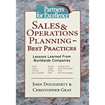 Sales & Operations Planning Best Practices: Lessons Learned from Worldwide Companies