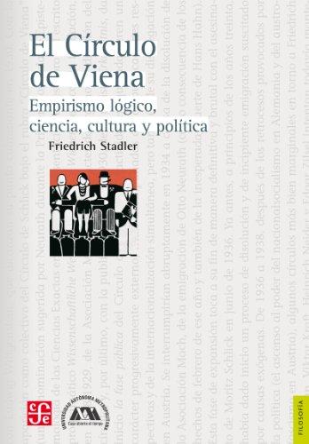 El Círculo de Viena. Empirismo lógico, ciencia, cultura y política por Friedrich Stadler
