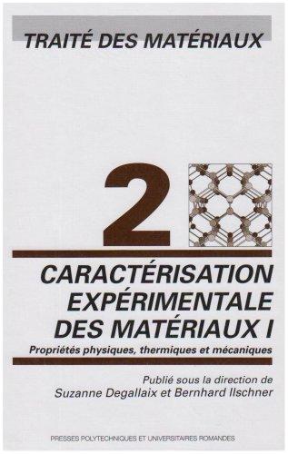 Caractérisation expérimentale des matériaux I: Propriétés physiques, thermiques et mécaniques - Traité des matériaux - Volume 2
