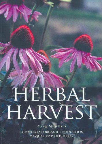HERBAL HARVEST 3RD: Commercial Organic Production of Quality Dried Herbs