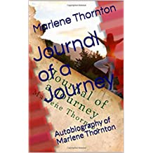 Journal of a Journey: Autobiography of Marlene Thornton (English Edition)
