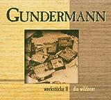 Werkstücke II - Gerhard & die Wilderer Gundermann