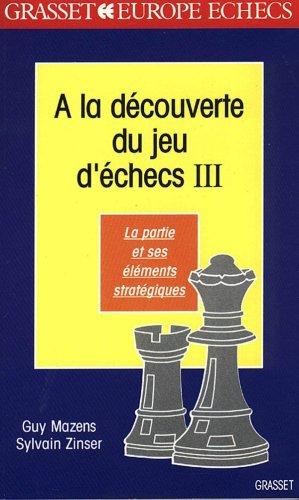 A la découverte des jeux d'échecs, tome 3