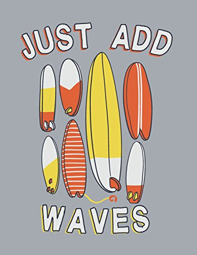 Just add waves: Surfboard collection on grey cover and Dot Graph Line Sketch pages, Extra large (8.5 x 11) inches, 110 pages, White paper, Sketch, ... Paint (Surfboard collection on grey notebook)
