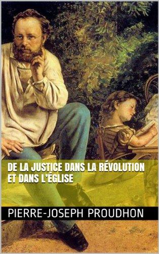 De la justice dans la Révolution et dans l'Église par Pierre-Joseph Proudhon