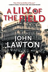 A Lily of the Field: A Novel by John Lawton (2011-10-18)