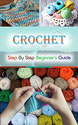 Crochet Beginner's Guide: Crochet Knitting Sewing Hobbies (Decorating Needlepoint Crochet Patterns Book 1) (English (Kostüme Ideen Doll)