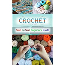 Crochet Beginner's Guide: Crochet Knitting Sewing Hobbies (Decorating Needlepoint Crochet Patterns Book 1) (English Edition)