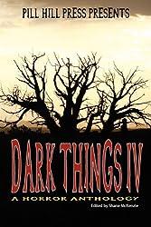 Dark Things IV (A Horror Anthology)