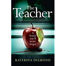 The Teacher: A shocking and compelling new crime thriller – NOT for the faint-hearted!