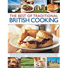 The Best of Traditional British Cooking: More Than 70 Classic Step-by-step Dishes from All Around Britain, Beautifully Illustrated with Over 250 Photographs by Christopher Trotter (2014-01-31)