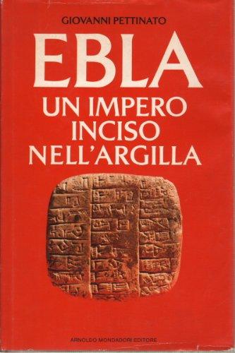 Ebla - un impero inciso nell'argilla
