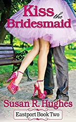 Kiss the Bridesmaid (Eastport Book 2) (English Edition)