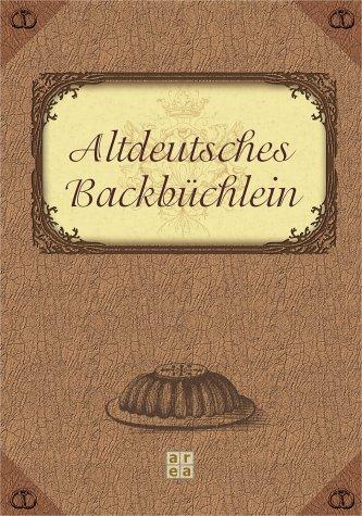 Altdeutsches Backbüchlein