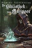 Die Bibliothek von Majipoor - Die Majipoor Chroniken Band 2