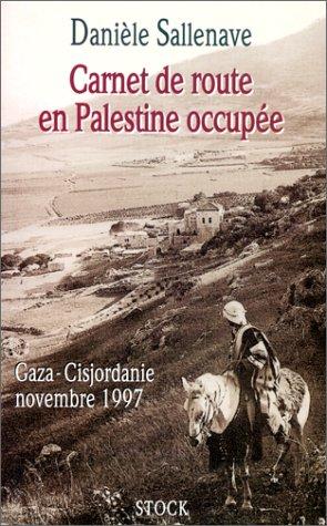 Descargar Libro CARNET DE ROUTE EN PALESTINE. Gaza - Cisjordanie novembre 1997 de Danièle Sallevane
