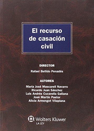 Recurso de casación civil,El (Monografías Proceso Civil Práctico) por Rafael Bellido Penadés (Dir.)