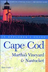 Cape Cod, Martha's Vineyard, and Nantucket: An Explorer's Guide, Fifth Edition by Kim Grant (2003-06-02)
