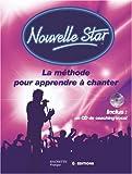 Nouvelle Star - La méthode pour apprendre à chanter (1CD audio)