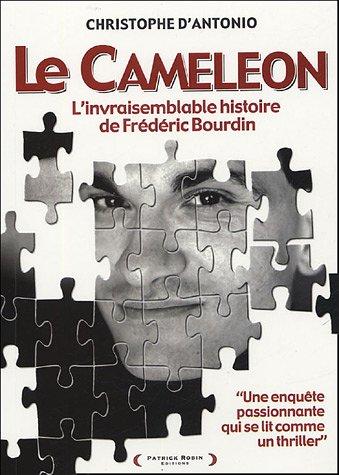 Le Caméléon : L'invraisemblable histoire de Frédéric Bourdin