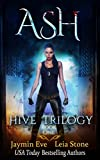 Ash (Hive Trilogy Book 1) by Leia Stone, Jaymin Eve