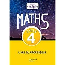 Mission Indigo mathématiques cycle 4 / 5e, 4e, 3e - Livre du professeur - éd. 2017
