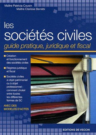 Les sociétés civiles : Guide pratique, juridique et fiscal