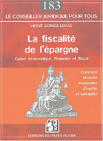 La fiscalité de l'épargne : Guide économique, financier et fiscal