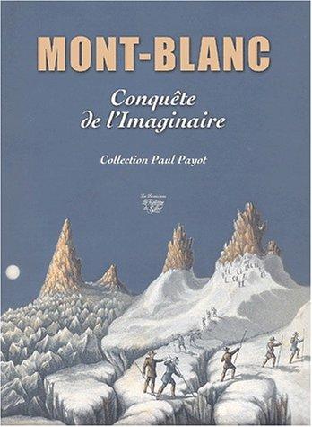 Mont-Blanc : Conquête de l'imaginaire : Collection Paul Payot par Paul Guichonnet