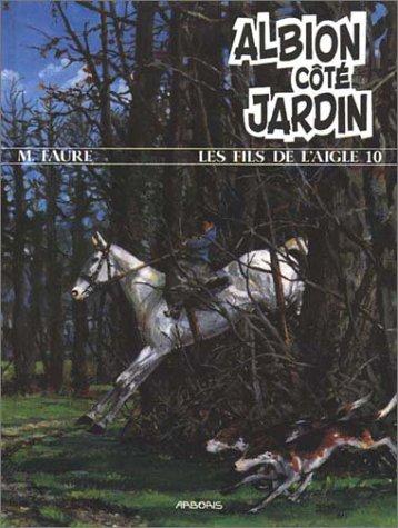 LES FILS DE L'AIGLE NUMERO 10 : ALBION COTE JARDIN